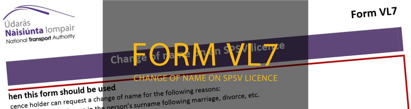 form VL7 SPSV licence name change